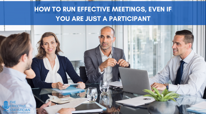 How to run effective meetings, even if you are just a participant