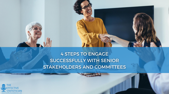 4 steps to engage successfully with senior stakeholders and committees