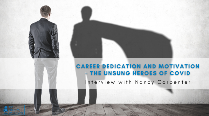 Career dedication and motivation – the unsung heroes of COVID