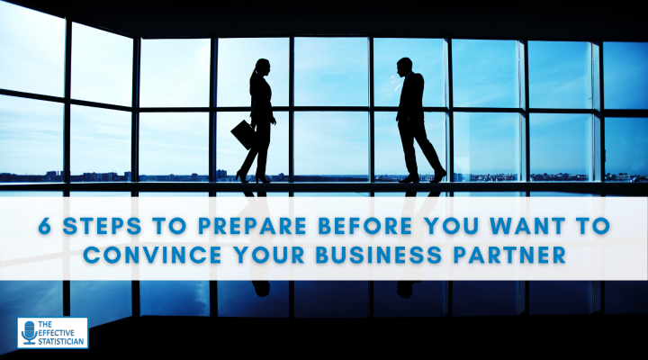 6 steps to prepare before you want to convince your business partner