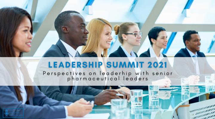 Leadership Summit: Perspectives on leaderhip with senior pharmaceutical leaders