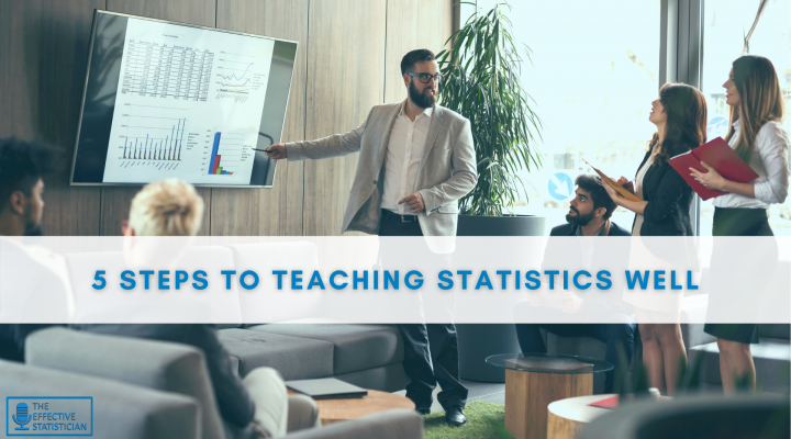 5 Steps to teaching statistics well