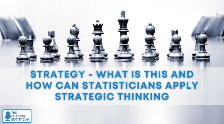 Strategy – what is this and how can statisticians apply strategic thinking